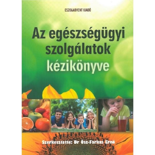 Dr. Ősz-Farkas Ernő (szerk.): Az egészségügyi szolgálatok kézikönyve