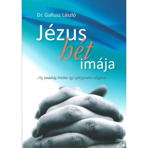 Gallusz László: Jézus hét imája