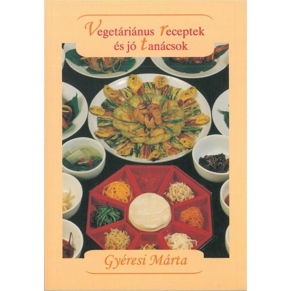 Gyéresi Márta: Vegetáriánus receptek és jó tanácsok