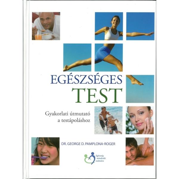 Dr. George G. Pamlona Roger: Egészséges test