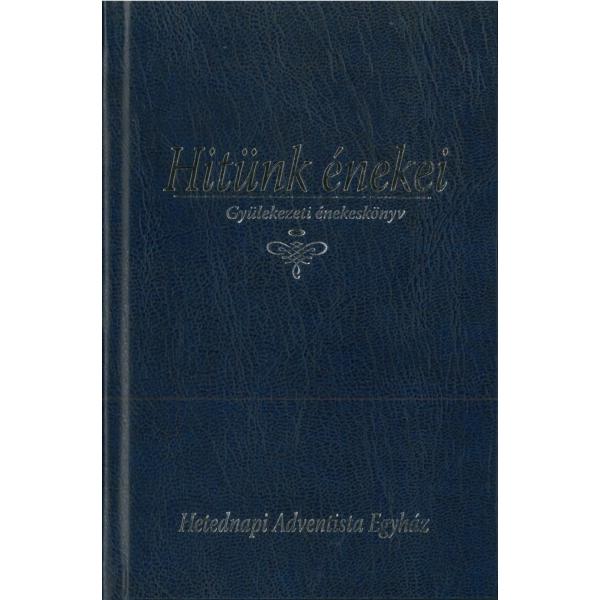 Hitünk énekei - Gyülekezeti énekeskönyv