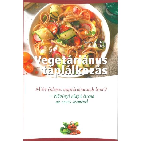 Dr. Agatha M. Thrash, Dr. Calvin L. Thrash: Vegetáriánus táplálkozás