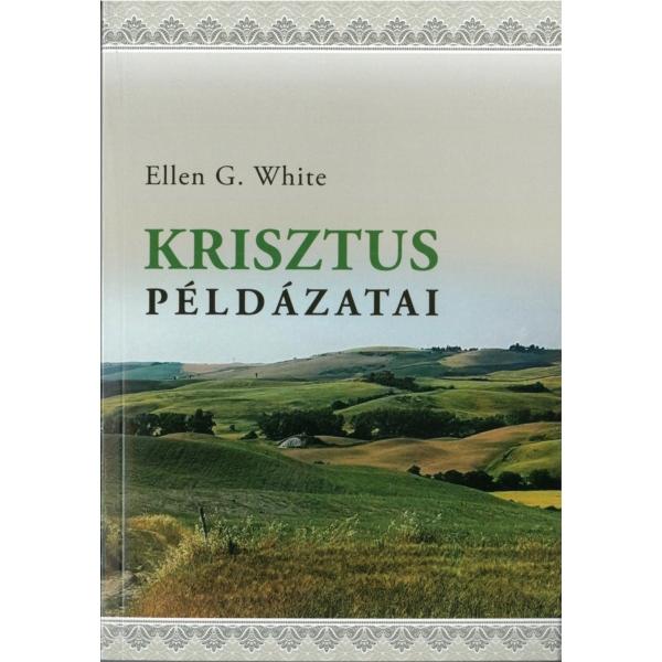Ellen G. White: Krisztus példázatai