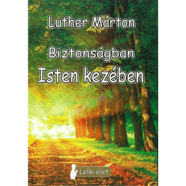 Luther Márton: Biztonságban Isten kezében