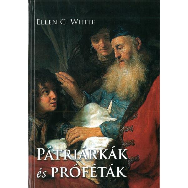 Ellen G. White: Pátriárkák és próféták (e-könyv)
