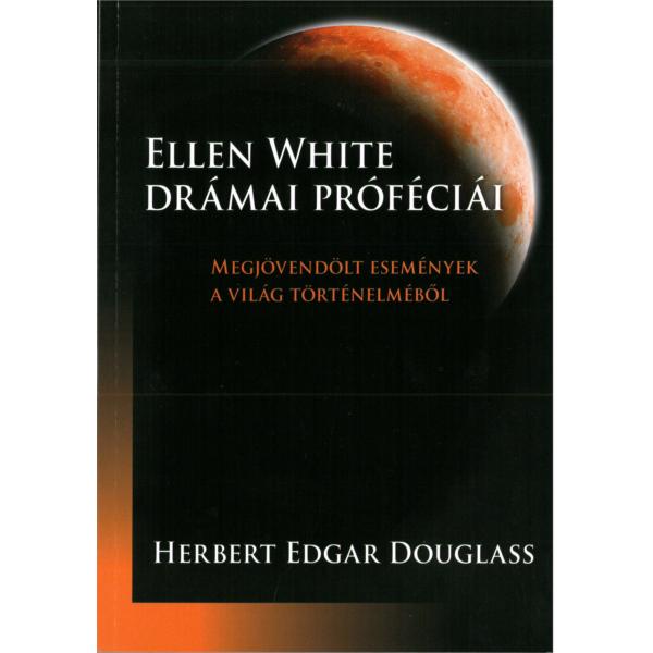Herbert White Douglass: Ellen White drámai próféciái
