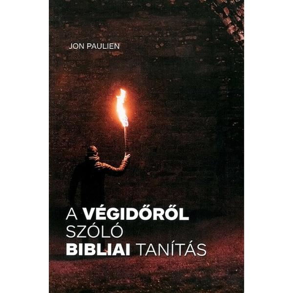 Jon Paulien: A végidőről szóló biblai tanítás