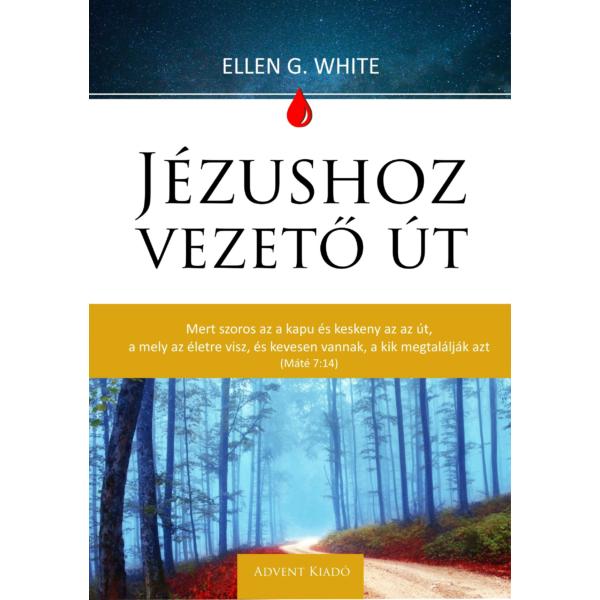 Ellen G. White: Jézushoz vezető út