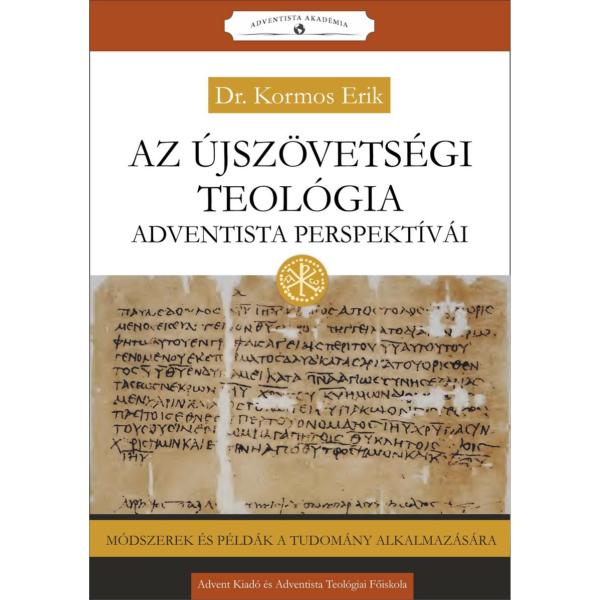 Dr. Kormos Erik: Az újszövetségi teológia adventista perspektívái