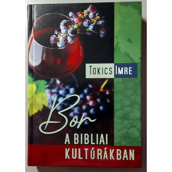 Tokics Imre: Bor a bibliai kultúrákban